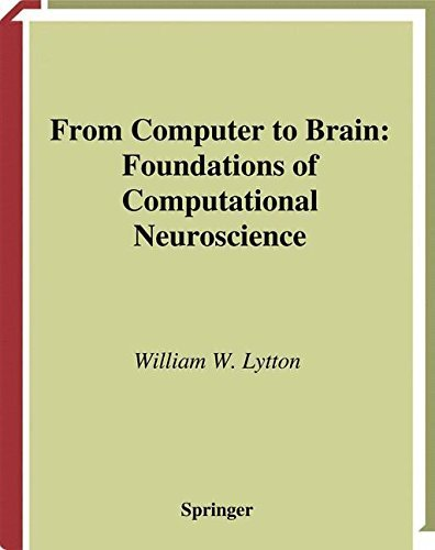[From Computer to Brain: Foundations of Computational Neuroscience] [Author: Lytton, William W.] [October, 2002] ()