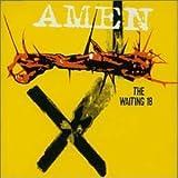 Waiting 18 by Amen (2001-07-17)