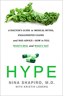 Book Cover: Hype: A Doctor's Guide to Medical Myths, Exaggerated Claims, and Bad Advice - How to Tell What's Real and What's Not