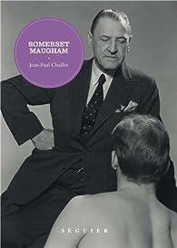 Somerset Maugham (nouvelle édition) par Jean-Paul Chaillet