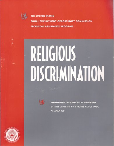 Religious Discrimination, Employment Discrimination Prohibited By Title VII of the Civil Rights Act of 1964, As Amended