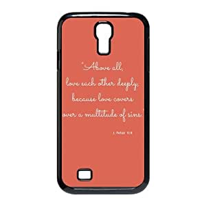 Bible Verse - Above all, love each other deeply, because love covers over a multitude of sins. I Peter 4:8 pattern for black plastic SamSung Galaxy S4 I9500 case