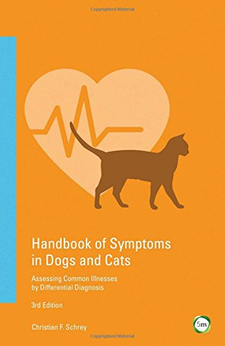 Handbook of Symptoms in Dogs and Cats: Assessing Common Illnesses by Differential Diagnosis (3rd Edition)