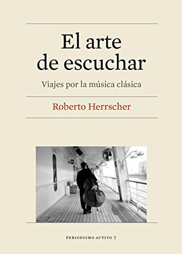 Arte de escuchar, El. Viajes por la música clásica (eBook) (Catalan Edition)