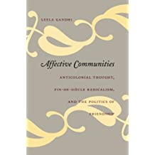 Affective Communities: Anticolonial Thought, Fin-de-Siècle Radicalism, and the Politics of Friendship