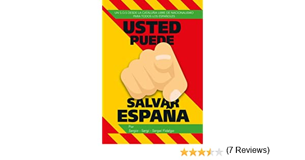 Usted puede salvar España: Amazon.es: Fidalgo Piña, Sergio: Libros