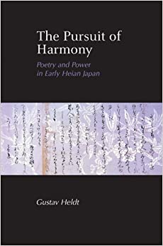 Book The Pursuit of Harmony: Poetry and Power in Early Heian Japan