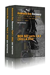 Anorexia Boy Recovery: A mother's blog about her teenage son's recovery from anorexia, 2 book box set (parts 1 & 2, 2011 & 2012)