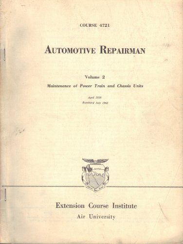 Automotive Repairman Volume 2: Maintenance of Power Train and Chassis Units
