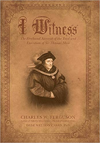 I Witness: The Firsthand Account of the Trial and Execution of Sir