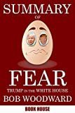 Summary Of Fear: Trump in the White House by Bob Woodward Pdf Epub Mobi