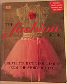 the fashion book create your own cool looks from the story of style