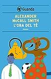 L'ora del tè: Un caso per Precious Ramotswe, la detective n° 1 del Botswana (Italian Edition)