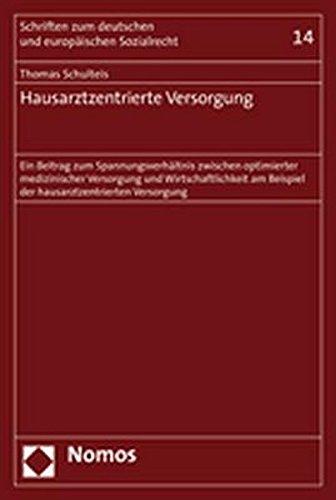 Hausarztzentrierte Versorgung: Ein Beitrag zum Spannungsverhältnis zwischen optimierter medizinischer Versorgung und Wirtschaftlichkeit am Beispiel der hausarztzentrierten Versorgung