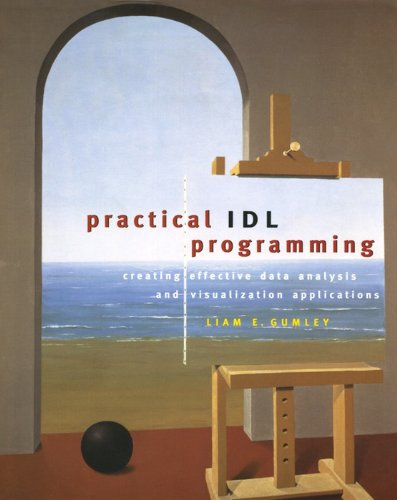 Practical IDL Programming: Creating Effective Data Analysis and Visualization Applications Doc
