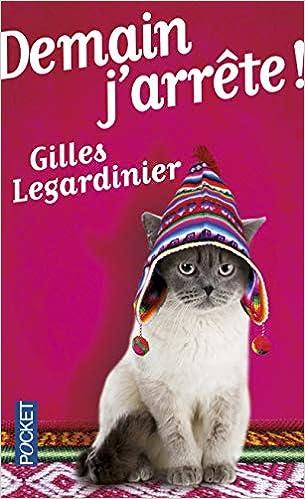 Demain J Arrete French Edition Gilles Legardinier Pocket
