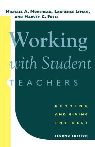 Working with Student Teachers: Getting and Giving the Best