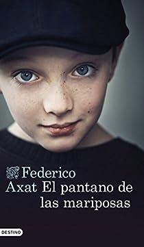 El pantano de las mariposas par Federico Axat