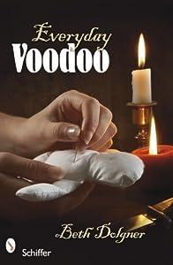 Everyday Voodoo by Beth Dolgner (2010-02-28)