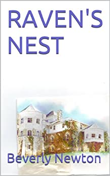 ravens nest kindle edition by beverly newton connie