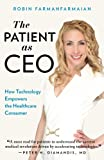 The Patient as CEO: How Technology Empowers the Healthcare Consumer