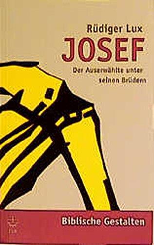 Josef Der Auserwählte unter seinen Brüdern Biblische Gestalten