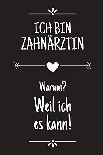 Ich bin Zahnärztin: DIN A5 • 120 Seiten Punkteraster • Kalender • Lustiges Notizbuch • Notizblock • Block • Terminkalender • Geschenkidee • Abschied • ... • Arbeitskollegin (German Edition) (Brille Billig)