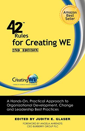42 Rules for Creating We (2nd Edition): A Hands-On, Practical Approach to Organizational Development, Change and Leadership Best Practices.