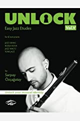 Unlock: Easy Jazz Etudes (Volume 5) Paperback