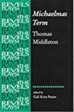 img - for Michaelmas Term (The Revels Plays) by Thomas Middleton (2001-05-04) book / textbook / text book