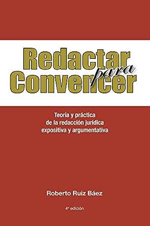 Amazon Com Redactar Para Convencer Teoría Y Práctica De La