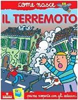 Il Terremoto. Con Adesivi. Ediz. Illustrata (Come