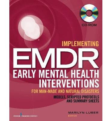 Download [(Implementing EMDR Early Mental Health Interventions for Man-Made and Natural Disasters: Models, Scripted Protocols and Summary Sheets)] [Author: Marilyn Luber] published on (January, 2014) ebook