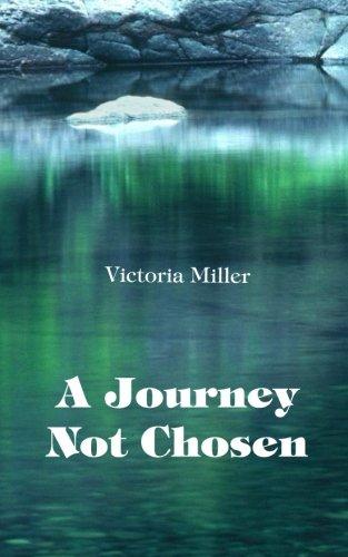 Read Online A Journey Not Chosen pdf epub