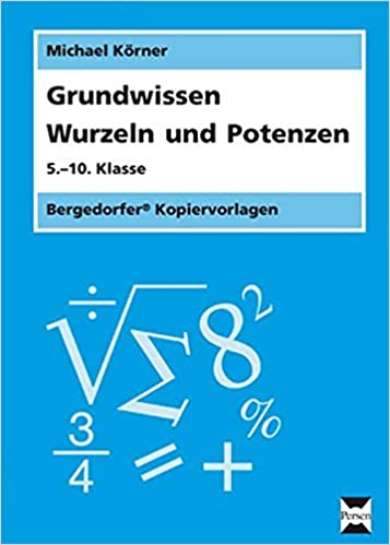 Grundwissen Wurzeln und Potenzen: 5.-10. Klasse: Amazon.de: Michael ...