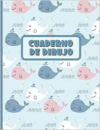 CUADERNO DE DIBUJO: Bloc de 100 paginas en blanco | Libreta infantil para dibujar | Regalo creativo y original para niños | Lindo diseño de animales: ballenas felices
