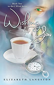 Wishing for You (I Wish Book 2) by [Langston, Elizabeth]