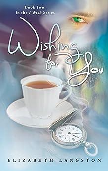 Wishing for You (I Wish Book 2) by [Langston, Elizabeth]