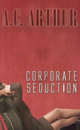 Corporate Seduction (Indigo: Sensuous Love Stories) PDF