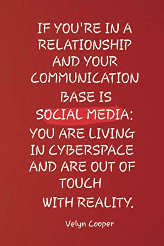 If You're in a Relationship and Your Communication Base is Social Media: You are Living in Cyberspace and Out of Touch with Reality. (Living For God In An Ungodly World)