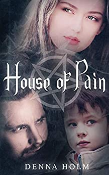 House of Pain (The Forsaken Ones Book 1) by [Holm, Denna]