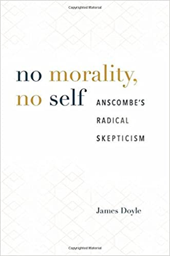 No Morality, No Self: Anscombe's Radical Skepticism