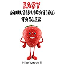 Easy Multiplication Tables: Learn Your Times Tables the Fun and Simple Way