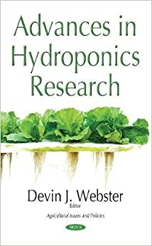 Advances in Hydroponics Research (Agricultural Issues and Policies)