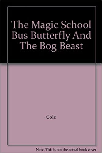 The Magic School Bus Butterfly And The Bog Beast Cole Degen