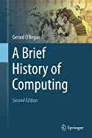 A Brief History of Computing, 2nd Edition Front Cover