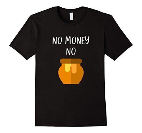 Mens No Money No Honey T-Shirt - Funny Tee  Medium Black
