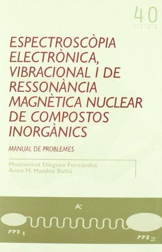 Descargar Libro Espectroscòpia Electrònica, Vibracional I De Ressonància Magnètica Nuclear De Compostos Inorgànics: Manual De Problemes Montserrat Diéguez