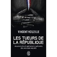 Les tueurs de la République : Assassinats et opérations spéciales des services secrets