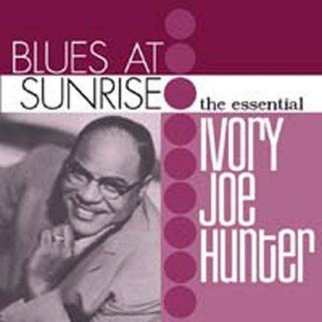 Blues at Sunrise: The Essential Ivory Joe Hunter
